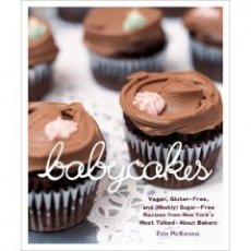 BABYCAKES: Vegan, Gluten-Free, and (Mostly) Sugar-Free Recipes from New York's Most Talked-About B