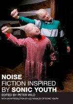 NOISE: Fiction  Inspired by  Sonic Youth