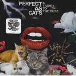 Perfect as Cats: A Tribute to the Cure
