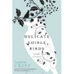 Delicate Edible Birds: And Other Stories