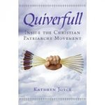 QUIVERFULL: Inside the Christian Patriarchy Movement