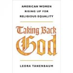 TAKING BACK GOD: American Women Rising Up for Religious Equality