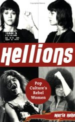 HELLIONS: Pop Cultures Rebel Women