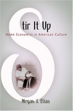STIR IT UP: Home Economics in American Culture