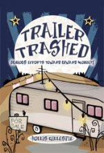 TRAILER TRASHED: My Dubious Efforts Toward Upward Mobility