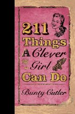 211 Things a Clever Girl Can Do
