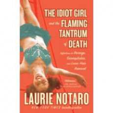 THE IDIOT GIRL AND THE FLAMING TANTRUM OF DEATH: Reflections on Revenge, Germophobia, and Laser Hair