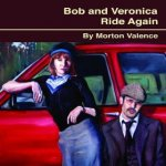 Bob and Veronica Ride Again