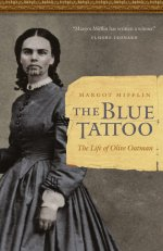 The Blue Tattoo: The Life of Olive Oatman