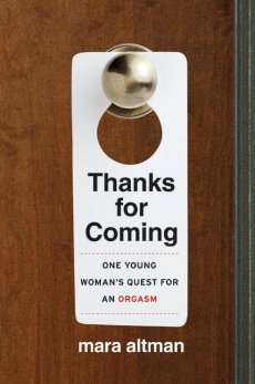 Thanks for Coming: One Young Woman's Quest for an Orgasm