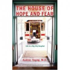 The House of Hope and Fear: Life in a Big City Hospital