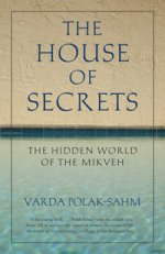 The House of Secrets: The Hidden World of the Mikveh