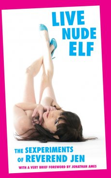 Live Nude Elf: The Sexperiments of Reverend Jen