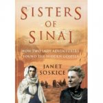 The Sisters of Sinai: How Two Lady Adventurers Discovered the Hidden Gospels