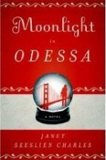 Moonlight in Odessa: A Novel