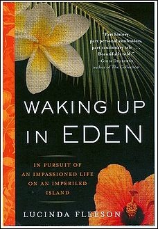 Waking Up in Eden: In Pursuit of an Impassioned Life on an Imperiled Island