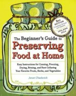 The Beginner's Guide to Preserving Food at Home
