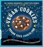 Vegan Cookies Invade Your Cookie Jar: 100 Dairy-Free Recipes For Everyone's Favorite Treats
