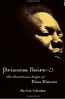 Princess Noire: The Tumultuous Reign of Nina Simone