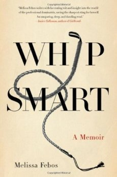Whip Smart: A Memoir