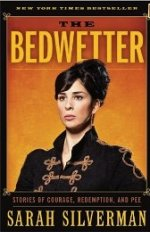 The Bedwetter: Stories of Courage, Redemption, and Pee
