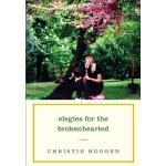 Elegies for the Brokenhearted: A Novel