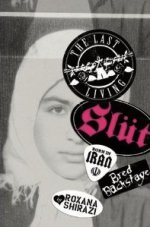 The Last Living Slut: Born in Iran, Bred Backstage