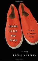 Orange Is the New Black: My Year in a Women's Prison