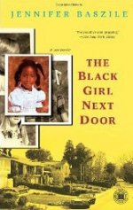 The Black Girl Next Door: A Memoir