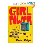 Girl Power: The Nineties Revolution in Music
