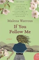 If You Follow Me: A Novel